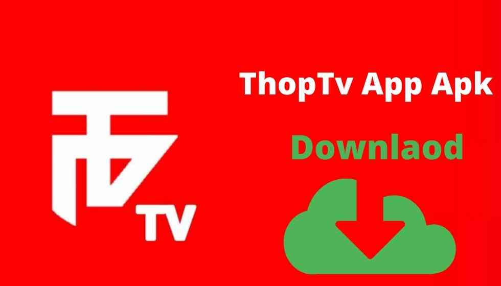 ThopTV Free Online Movies   Thop TV Apk Latest Version [2021]