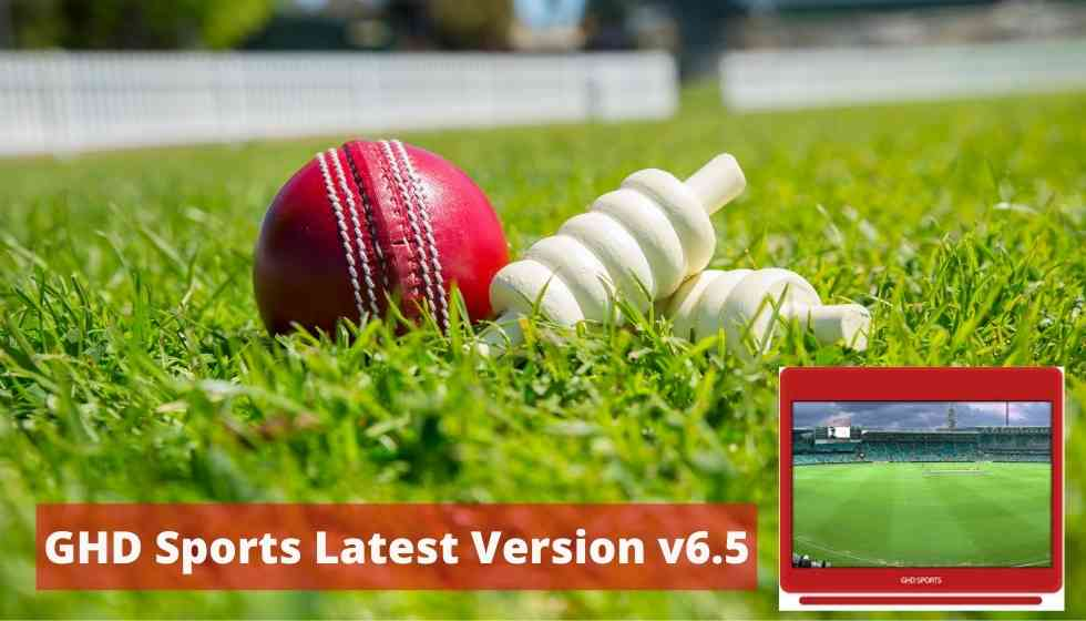 GHD Sports Latest Version v6.5 Android Watch Live Sports [2021]