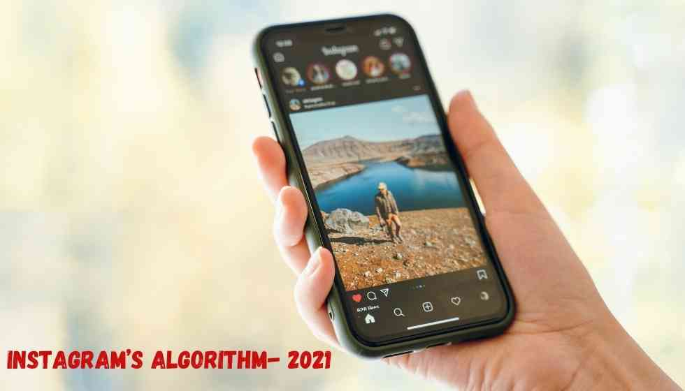 Instagram's Algorithm in 2021, How to Increase the Engagement